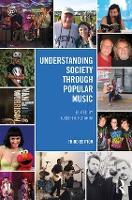 Understanding Society through Popular Music by Joseph A. (Texas State University, USA) Kotarba
