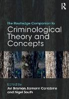 The Routledge Companion to Criminological Theory and Concepts by Avi Brisman