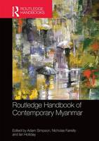Routledge Handbook of Contemporary Myanmar by Adam (University of South Australia) Simpson