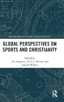 Global Perspectives on Sports and Christianity by Dr. Afe (Princeton Theological Seminary, USA) Adogame