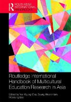 Routledge International Handbook of Multicultural Education Research in Asia Pacific by Yun-Kyung (Hanyang University, Seoul) Cha