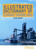 Illustrated Dictionary of Cargo Handling by Peter (ICS) Brodie