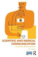 Scientific and Medical Communication A Guide for Effective Practice by Scott A. (Texas State University, USA) Mogull