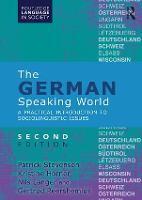 The German-Speaking World A Practical Introduction to Sociolinguistic Issues by Patrick Stevenson, Kristine Horner, Nils Langer, Gertrud Reershemius