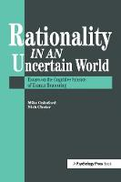 Rationality In An Uncertain World Essays In The Cognitive Science Of Human Understanding by Nick Chater