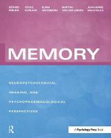 Memory Neuropsychological, Imaging and Psychopharmacological Perspectives by Gerard Emilien, Cecile Durlach