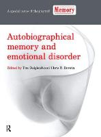 Autobiographical Memory and Emotional Disorder A Special Issue of Memory by Tim Dalgleish