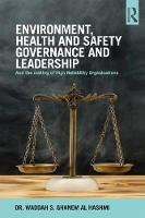 Environment, Health and Safety Governance and Leadership The Making of High Reliability Organisations by Waddah Shihab Ghanem Al Hashemi