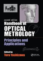 Handbook of Optical Metrology Principles and Applications, Second Edition by Toru (Non-Profit Organization 3D Associates, Yokohama, Japan) Yoshizawa