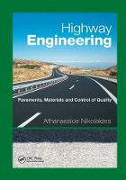 Highway Engineering Pavements, Materials and Control of Quality by Athanassios (Aristotle University of Thessaloniki, Greece) Nikolaides