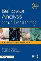 Behavior Analysis and Learning A Biobehavioral Approach, Sixth Edition by W. David (University of Alberta, Canada) Pierce, Carl D. (Utah State University, USA) Cheney