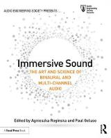 Immersive Sound The Art and Science of Binaural and Multi-Channel Audio by Agnieszka Roginska