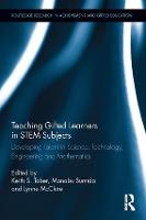Teaching Gifted Learners in Stem Subjects Developing Talent in Science, Technology, Engineering and Mathematics by Keith S. Taber