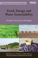 Food, Energy and Water Sustainability Emergent Governance Strategies by Laura M. Pereira