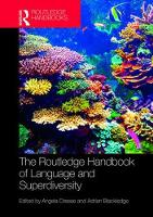 The Routledge Handbook of Language and Superdiversity by Adrian Blackledge