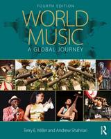 World Music A Global Journey - Hardback Only by Terry Miller, Andrew (Kent State University, USA) Shahriari