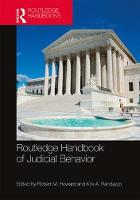 Routledge Handbook of Judicial Behavior by Robert M. (Georgia State University, USA) Howard