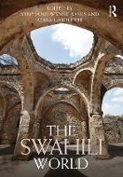 The Swahili World by Stephanie (The University of York) Wynne-Jones