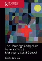 The Routledge Companion to Performance Management and Control by Elaine Harris