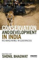 Conservation and Development in India Reimagining wilderness by Shonil (The Open University, UK) Bhagwat