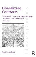 Liberalizing Contracts Nineteenth Century Promises Through Literature, Law and History by Anat Rosenberg