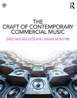 The Craft of Contemporary Commercial Music by Greg McCandless, Daniel McIntyre