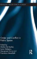 Order and Conflict in Public Space by Mattias de (Free University of Brussels, Belgium) Backer