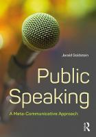 Public Speaking A Meta-Communicative Approach by Jerald (Rutgers University, USA) Goldstein