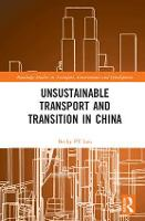 Unsustainable Transport and Transition in China by Becky P. Y. (The University of Hong Kong) Loo