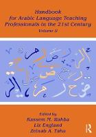 Handbook for Arabic Language Teaching Professionals in the 21st Century by Zeinab A. Taha