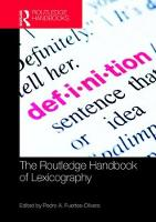 The Routledge Handbook of Lexicography by Pedro A. (University of Valladolid, Spain and University of Stellenbosch, South Africa) Fuertes-Olivera
