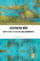 Southern Min Comparative Phonology and Subgrouping by Bit-Chee (City University of Hong Kong, Hong Kong) Kwok