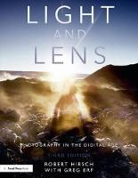 Light and Lens Photography in the Digital Age by Robert (former executive director of CEPA Gallery, now director of Light Research in Buffalo, NY) Hirsch