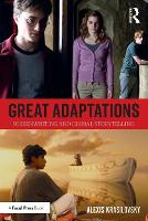 Great Adaptations: Screenwriting and Global Storytelling by Alexis Krasilovsky
