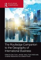 The Routledge Companion to the Geography of International Business by Jonathan Beaverstock