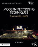 Modern Recording Techniques by David Miles (Freelance Recording Engineer; Consultant; Contributor, EQ magazine, Seattle, WA, USA) Huber, Robert E. ( Runstein