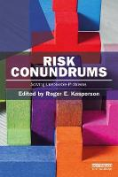 Risk Conundrums Solving Unsolvable Problems by Roger E. Kasperson