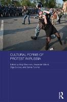 Cultural Forms of Protest in Russia by Birgit Beumers