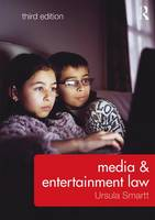 Media & Entertainment Law by Ursula Smartt