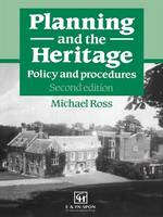 Planning and the Heritage Policy and procedures by Michael Ross
