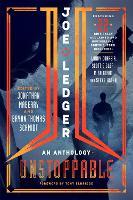 Joe Ledger Unstoppable by Bryan Thomas Schmidt, Jonathan Maberry