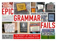 Delusions of Grammar The Worst of the Worst Bloopers and Blunders Ever by Sharon Eliza Nichols