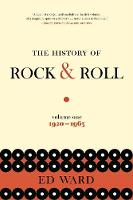 The History of Rock & Roll, Volume 1: 1920-1963 by Ed Ward