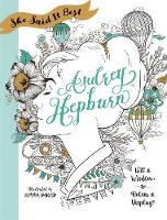 She Said It Best: Audrey Hepburn Wit and Wisdom to Color & Display by Kimma Parish