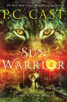 Sun Warrior Tales of a New World by P. C. Cast