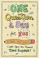 One Question a Day for Kids: A Three-Year Journal Create Your Own Personal Time by Aimee Chase