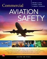 Commercial Aviation Safety, Sixth Edition by Stephen K. Cusick, Antonio I. Cortes, Clarence C. Rodrigues