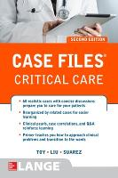 Case Files Critical Care, Second Edition by Eugene C. Toy, Terrence H. Liu, Manuel Suarez