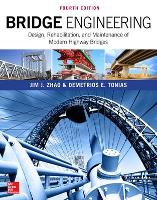 Bridge Engineering: Design, Rehabilitation, and Maintenance of Modern Highway Bridges, Fourth Edition by Jim J. Zhao, Demetrios E. Tonias
