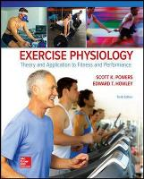 Exercise Physiology: Theory and Application to Fitness and Performance by Scott K. Powers, Edward T. Howley